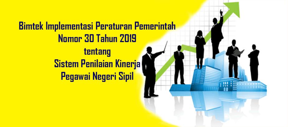 bimtek implementasi PP No. 30 Tahun 2019 tentang Sistem Penilaian Kinerja PNS